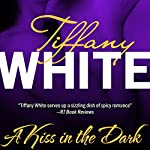 A Kiss in the Dark | Tiffany White