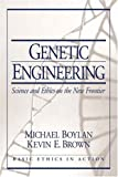 Genetic Engineering: Science and Ethics on the New Frontier (0130910856) by Boylan, Michael