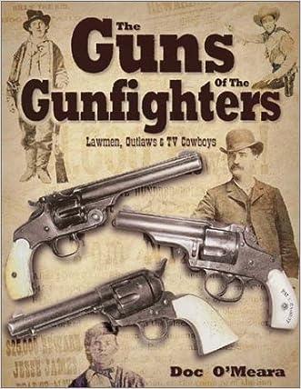 Guns of the Gunfighters, Lawmen, Outlaws & Hollywood Cowboys
