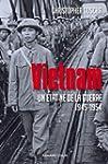 VIETNAM, UN �TAT N� DE LA GUERRE 1945...