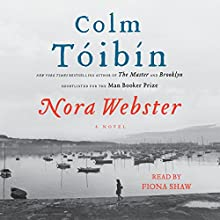 Nora Webster: A Novel (       UNABRIDGED) by Colm Toibin Narrated by Fiona Shaw