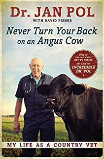 Book Cover: Never Turn Your Back on an Angus Cow: My Life as a Country Vet