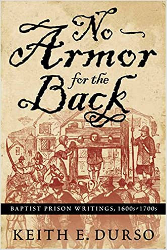 No Armor for the Back: Baptist Prison Writings, 1600s-1700s