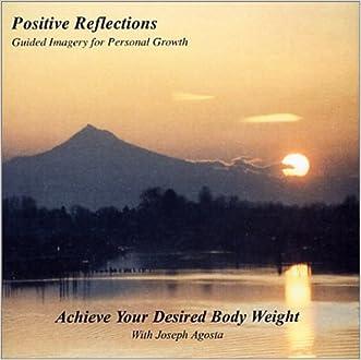 Lose Weight: Achieve Your Desired Body Weight written by Joseph Agosta