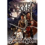 The Silver Arm and the Blade of the Godsby Steven Clarke