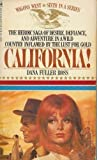 CALIFORNIA! (Wagons West Series No. 6) (0553263773) by Ross, Dana Fuller