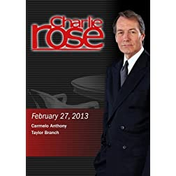 Charlie Rose - Carmelo Anthony; Taylor Branch (February 27, 2013)