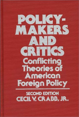 Policy-Makers and Critics: Conflicting Theories of American Foreign Policy