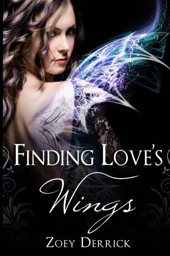 Finding Love's Wings (Love's Wings Book 1) by Zoey Derrick