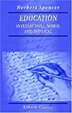 img - for Education: Intellectual, Moral and Physical book / textbook / text book