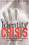 cover of Identity Crisis: How Identification is Overused and Misunderstood