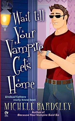 Image of Wait Till Your Vampire Gets Home (Broken Heart, Oklahoma, Book 4)