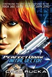 Perfect Dark: Initial Vector (0330445081) by Greg Rucka