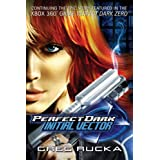 Perfect Dark: Initial Vectorby Greg Rucka
