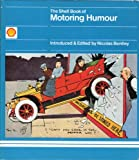 The Shell book of motoring humour (0718115201) by NICOLAS BENTLEY