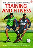 Training and Fitness (Soccer School Series) (1580861342) by Miller, Jonathan