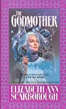 The Godmother (0441002692) by Scarborough, Elizabeth Ann