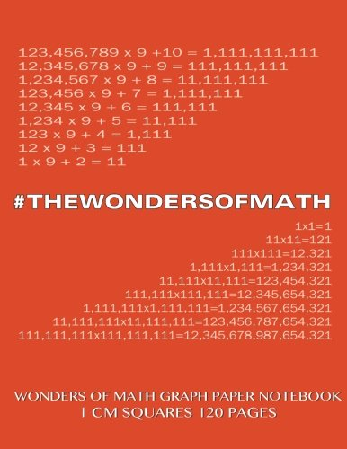 Wonders of Math Graph Paper Notebook 120 pages with 1 cm squares: 8.5 x 11 inch notebook with orange cover, graph paper notebook with one centimeter ... sums, composition notebook or even journal PDF