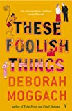 These Foolish Things (0099461846) by Deborah Moggach