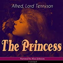 The Princess Audiobook by Alfred Tennyson Narrated by Alice Johnson