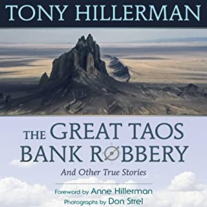The Great Taos Bank Robbery: And Other True Stories of the Southwest | [Tony Hillerman]