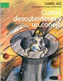 img - for Cuatro descubridores y un conejo (A la Orilla del Viento) (Spanish Edition) book / textbook / text book