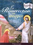 La R�surrection en images