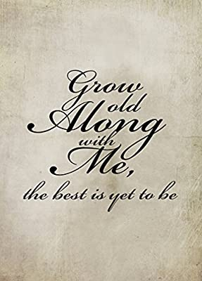 GROW OLD ALONG W/ ME THE BEST IS YET TO BE Novelty Aluminum Metal Sign