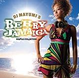 DJ MAYUMI'S BERRY JAMAICA-REGGAE COLLECTION