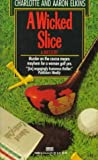 A Wicked Slice (Lee Ofsted, Book 1) (0449146863) by Elkins, Charlotte