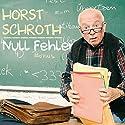 Null Fehler Hörspiel von Horst Schroth Gesprochen von: Horst Schroth
