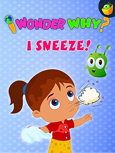I Wonder Why? I Sneeze!