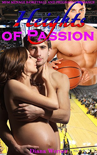 pregnancy-romance-menage-romance-heights-of-passion-basketball-contemporary-bad-boy-nerd-pregnancy-r