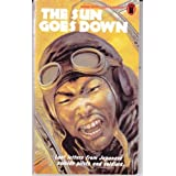 Sun Goes Down: Last Letters from Japanese Suicide-pilots and Soldiersby Jean Larteguy