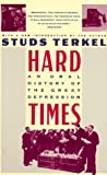Hard Times (0394746910) by Studs Terkel