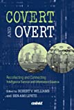 img - for Covert and Overt: Recollecting and Connecting Intelligence Service and Information Science (Asist Monograph Series) book / textbook / text book