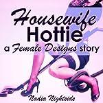 Housewife Hottie: A Female Designs Story | Nadia Nightside