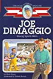 img - for Joe DiMaggio: Young Sports Hero (Childhood of Famous Americans) by Dunn, Herb (1999) Paperback book / textbook / text book