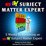 eBay Subject Matter Expert: 5 Weeks to Becoming an eBay Subject Matter Expert | Nick Vulich