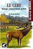 echange, troc Roger Fichant - Le cerf : Biologie, comportement, gestion