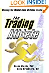 The Trading Athlete: Winning the Ment...