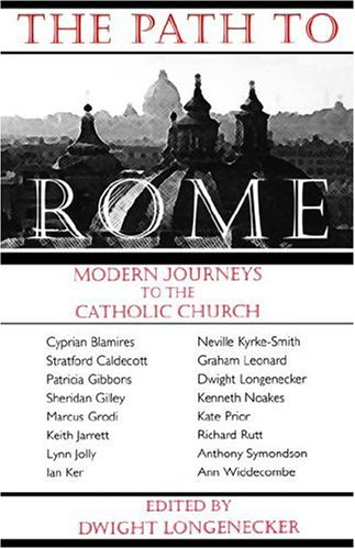 The Path to Rome, Dwight Longenecker, ed.