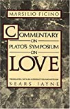 Commentary on Plato's Symposium on Love (0882146017) by Ficino, Marsilio