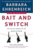 Bait And Switch: The (Futile) Pursuit of the American Dream (0739465538) by Ehrenreich, Barbara
