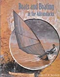 img - for Boats and Boating in the Adirondacks book / textbook / text book