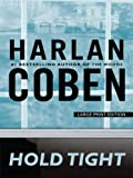 Harlan Coben Hold Tight (Large Print Press)