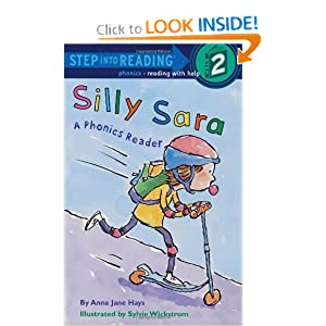 Silly Sara: A Phonics Reader (Step-Into-Reading, Step 2) by Anna Jane Hays and Sylvie Wickstrom