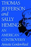 Annette Gordon-Reed Thomas Jefferson and Sally Hemmings: An American Controversy