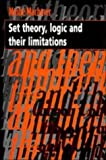 Set Theory, Logic and their Limitations (0521474930) by Moshe Machover