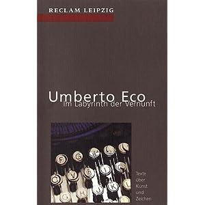 Im Labyrinth der Vernunft: Texte uber Kunst und Zeichen Umberto Eco